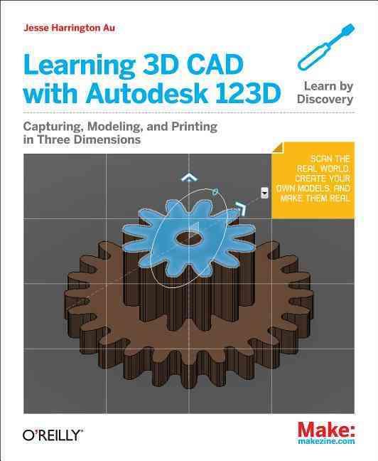Learning 3d CAD With Autodesk 123d By Au, Jesse Harrington