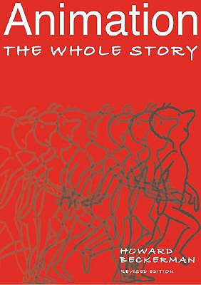 Animation the Whole Story By Beckerman, Howard