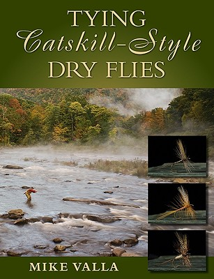 Tying Catskill-Style Dry Flies By Valla, Mike